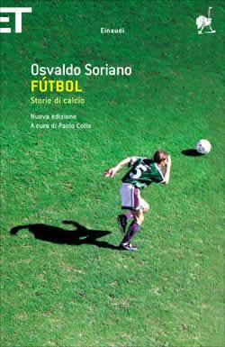 Fútbol. Storie di calcio Osvaldo Soriano