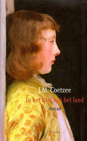 In het hart van het land  by  J.M. Coetzee