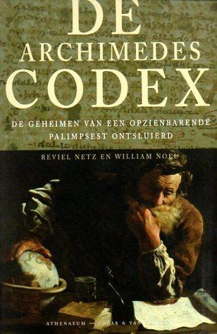 De Archimedescodex: de geheimen van een opzienbarende palimpsest ontsluierd Reviel Netz