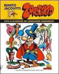 Zorrykid. Tutte le avventure del vendicatore mascherato  by  Benito Jacovitti
