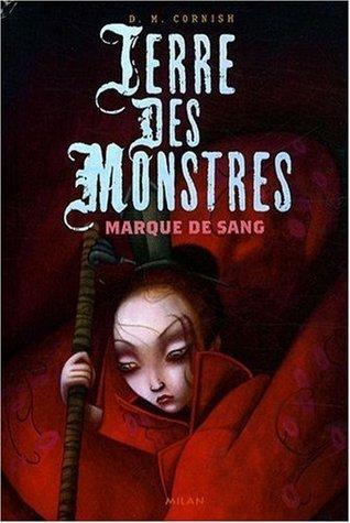 Terre des monstres, Tome 2 : Marques de sang  by  D.M. Cornish