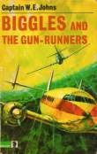 Biggles and the Gun Runners  by  W.E. Johns