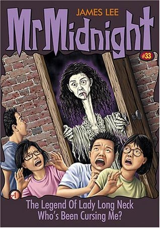The Legend Of Lady Long Neck / Whos Been Cursing Me? (Mr Midnight #33)  by  James Lee