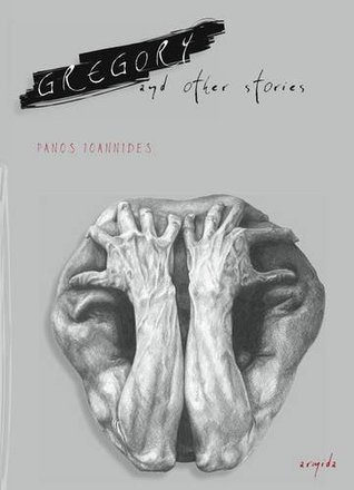 Gregory: and Other Stories Panos Ioannides