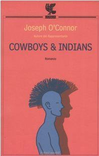 Cowboys & Indians  by  Joseph OConnor