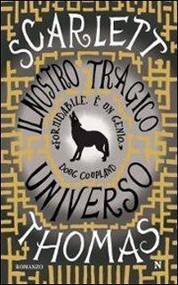 Il nostro tragico universo  by  Scarlett Thomas