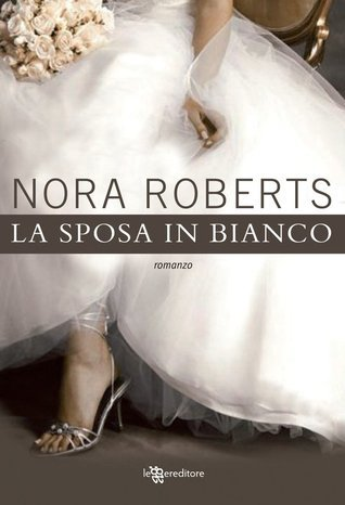 La sposa in bianco Nora Roberts