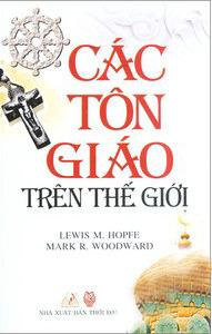 Các tôn giáo trên thế giới  by  Lewis M. Hopfe