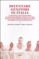 Diventare genitori in Italia. Le avventure di una giovane madre e di un giovane padre nel tentativo, faticoso ma felice, di costruirsi una famiglia...  by  Rossano Astremo