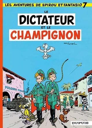 Le Dictateur et le champignon (Spirou et Fantasio, #7) André Franquin