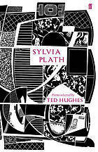 Sylvia Plath: Poems Selected Ted Hughes by Sylvia Plath