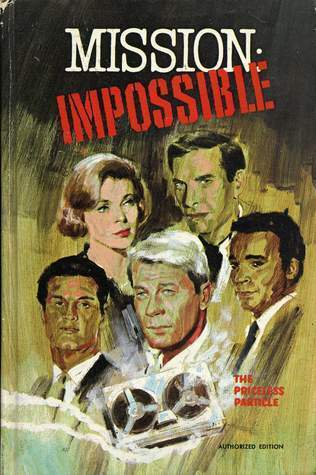The Priceless Particle (Mission: Impossible, #5) Talmage Powell