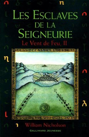 Les Esclaves de la seigneurie (Le Vent de Feu, #2)  by  William Nicholson