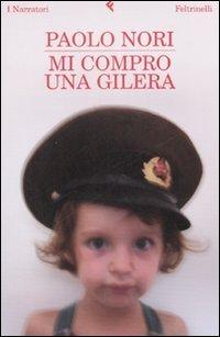Mi compro una Gilera  by  Paolo Nori