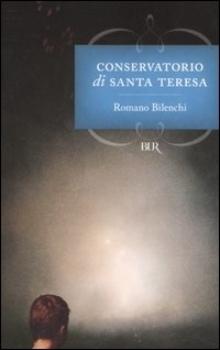 Conservatorio di Santa Teresa Romano Bilenchi