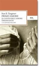 Primo amore: Il canto dellamore trionfante  by  Ivan Turgenev