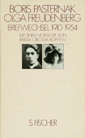 Briefwechsel 1910 - 1954 Boris Pasternak - Olga Freudenberg Boris Pasternak