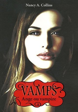 Ange ou vampire (Vamps, #3)  by  Nancy A. Collins