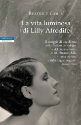 La vita luminosa di Lilly Afrodite  by  Beatrice Colin