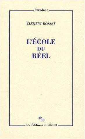 Lécole du réel  by  Clément Rosset