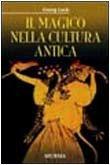 Il magico nella cultura antica  by  Georg Luck