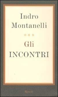 Gli incontri Indro Montanelli