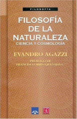 Filosofia de La Naturaleza - Ciencia y Cosmologia  by  Evandro Agazzi