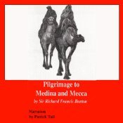 Pilgrimage to Medina and Mecca - Excerpts Richard Francis Burton