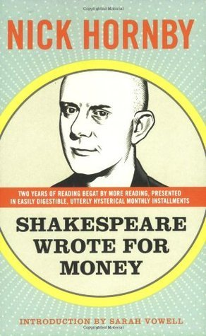 Shakespeare Wrote for Money Nick Hornby