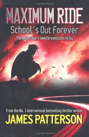 Schools Out Forever (Maximum Ride, #2)  by  James Patterson