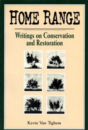 Home Range: Writings On Conservation and Restoration Kevin Van Tighem