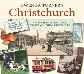 Christchurch : an enchanted journey through the garden city  by  Gwenda Turner