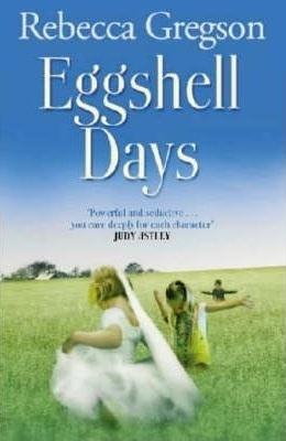 Eggshell Days  by  Rebecca Gregson