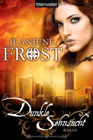 Dunkle Sehnsucht (Night Huntress, #5)  by  Jeaniene Frost