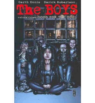 The Boys, Volume 3: Good For The Soul Garth Ennis