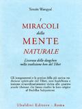 I miracoli della mente naturale Tenzin Wangyal