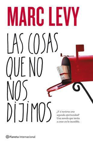 Las Cosas Que No Nos Dijimos  by  Marc Levy