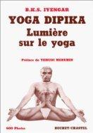 Yoga Dipika. Lumière sur le yoga B.K.S. Iyengar