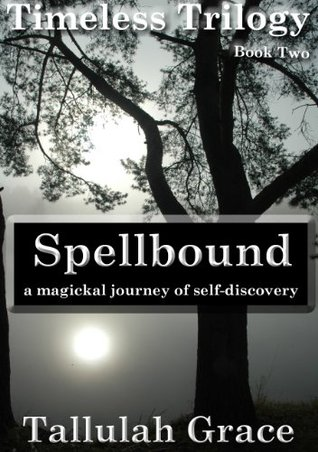 Spellbound (Timeless Trilogy #2)  by  Tallulah Grace
