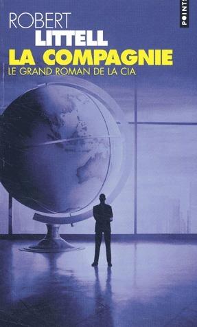 La Compagnie : le grand roman de la CIA  by  Robert Littell