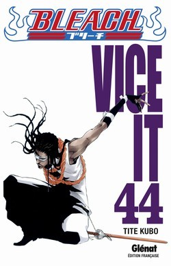 Bleach, Tome 44: Vice it Tite Kubo