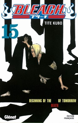 Bleach, Tome 15: Beginning of the Death of Tomorrow  by  Tite Kubo