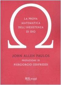La prova matematica dellinesistenza di Dio John Allen Paulos