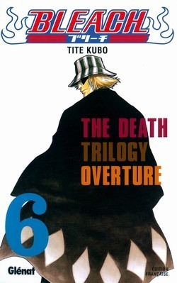 Bleach, Tome 6: The Death Trilogy Overture Tite Kubo