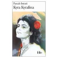 Kyra Kyralina  by  Panait Istrati