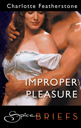 Improper Pleasure  by  Charlotte Featherstone
