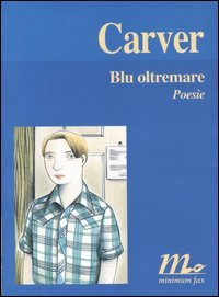 Blu oltremare. Poesie Raymond Carver
