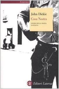Cosa Nostra. Storia della mafia siciliana  by  John Dickie