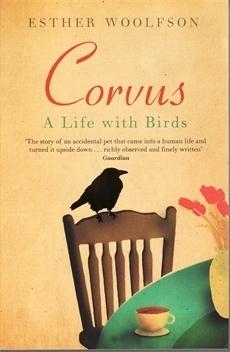 Corvus: A Life With Birds Esther Woolfson