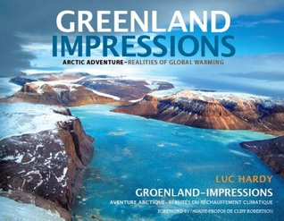 GREENLAND IMPRESSIONS - Arctic Adventure: Realities of Global Warming Luc Hardy